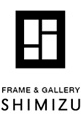 FRAME & GALLERY SHIMIZU